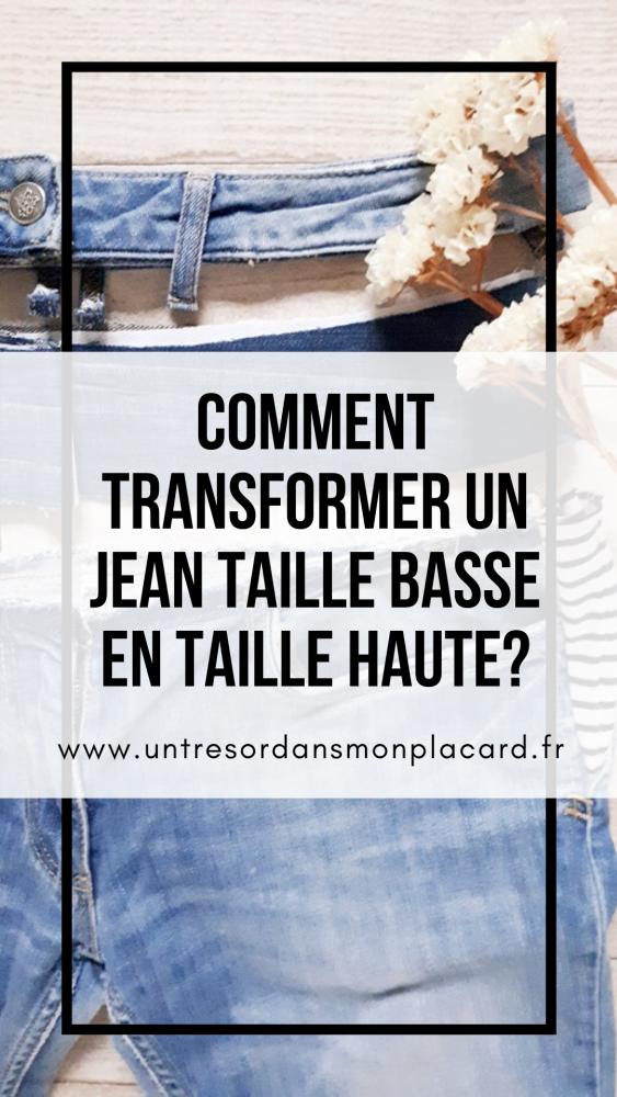 Comment transformer un jean taille basse en taille haute ?