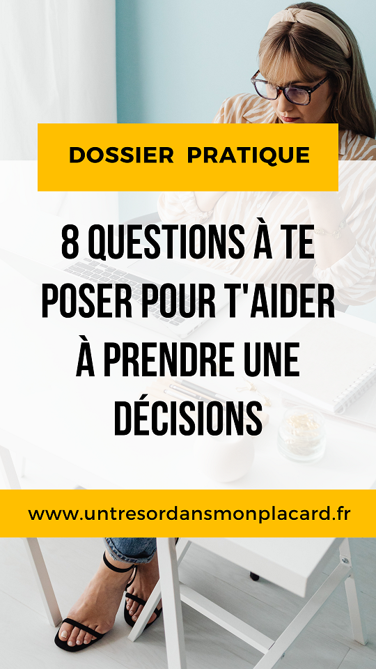 Prendre une décision, ce n'est pas toujours facile. Pour te faciliter la tâche, je te propose un outil d'aide à la décision en 8 questions .